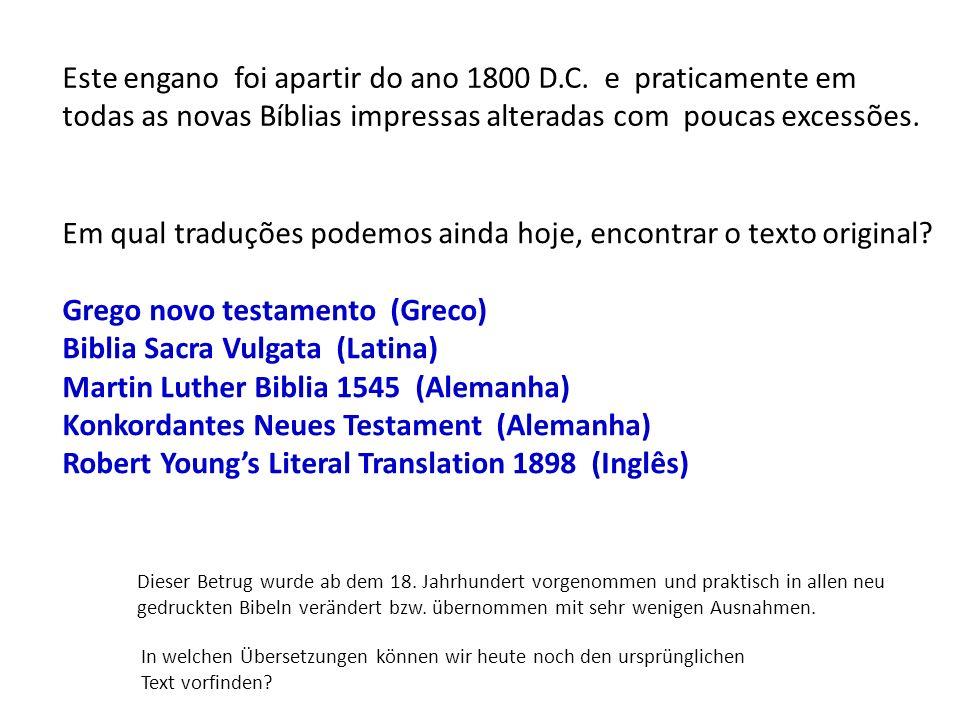 Dieser Betrug wurde ab dem 18. Jahrhundert vorgenommen und praktisch in allen neu gedruckten Bibeln verändert bzw. übernommen mit sehr wenigen Ausnahm