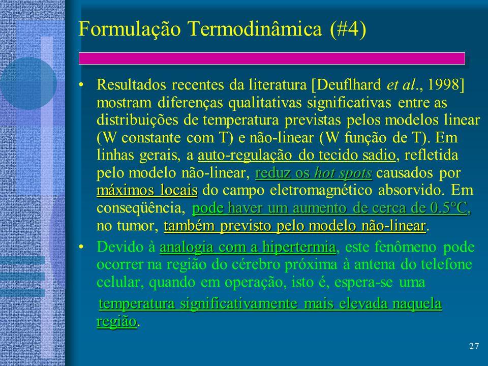 27 Formulação Termodinâmica (#4) reduz os hot spots máximos locais pode haver um aumento de cerca de 0.5°C, também previsto pelo modelo não-linearResu