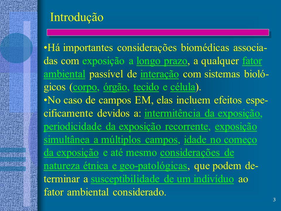3 Introdução Há importantes considerações biomédicas associa- das com exposição a longo prazo, a qualquer fator ambiental passível de interação com si