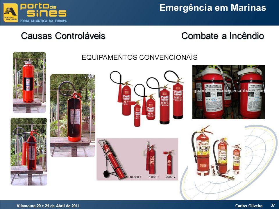 Vilamoura 20 e 21 de Abril de 2011 Carlos Oliveira 37 Emergência em Marinas Causas Controláveis Combate a Incêndio EQUIPAMENTOS CONVENCIONAIS