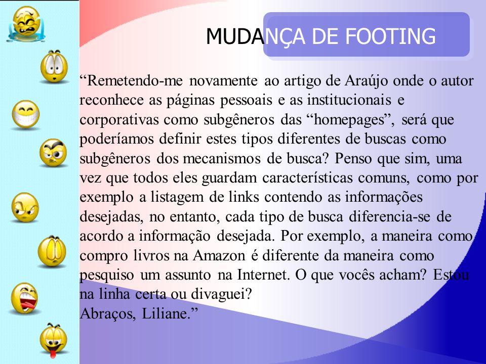 MUDANÇA DE FOOTING Remetendo-me novamente ao artigo de Araújo onde o autor reconhece as páginas pessoais e as institucionais e corporativas como subgê