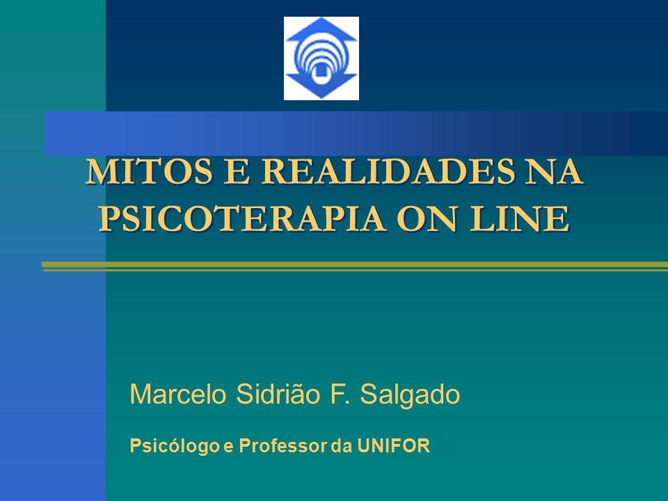 MITOS E REALIDADES NA PSICOTERAPIA ON LINE Marcelo Sidrião F.