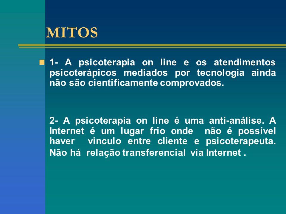 MITOS 1- A psicoterapia on line e os atendimentos psicoterápicos mediados por tecnologia ainda não são cientificamente comprovados.