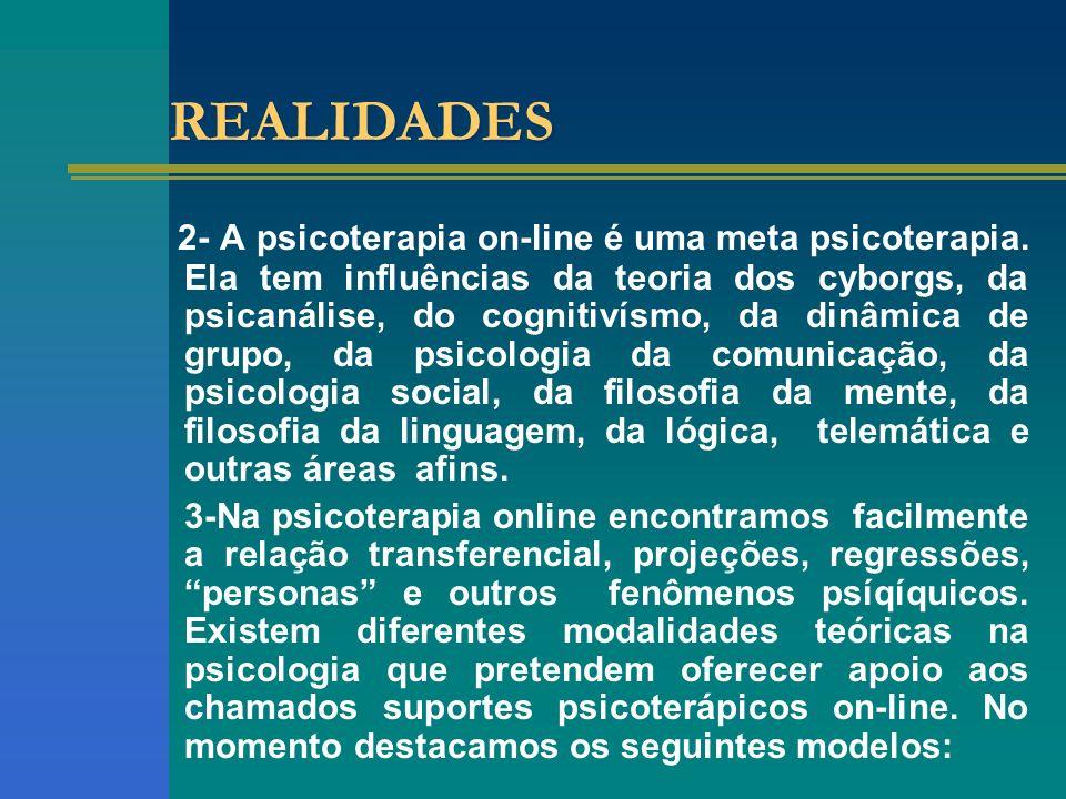 REALIDADES 2- A psicoterapia on-line é uma meta psicoterapia.