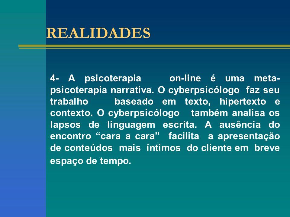 REALIDADES 4- A psicoterapia on-line é uma meta- psicoterapia narrativa.