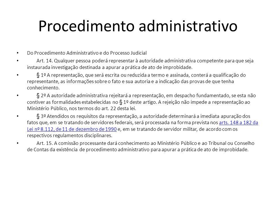 Procedimento administrativo Do Procedimento Administrativo e do Processo Judicial Art. 14. Qualquer pessoa poderá representar à autoridade administrat