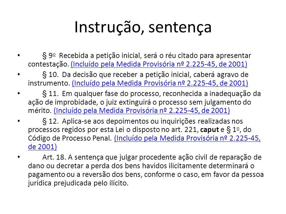 Instrução, sentença § 9 o Recebida a petição inicial, será o réu citado para apresentar contestação. (Incluído pela Medida Provisória nº 2.225-45, de