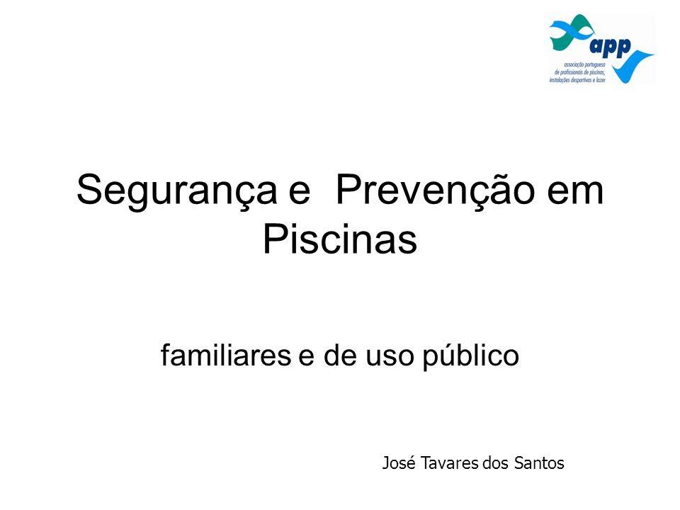 Segurança e Prevenção em Piscinas familiares e de uso público José Tavares dos Santos