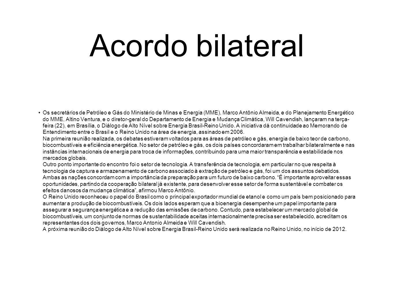 Acordo bilateral Os secretários de Petróleo e Gás do Ministério de Minas e Energia (MME), Marco Antônio Almeida, e do Planejamento Energético do MME,