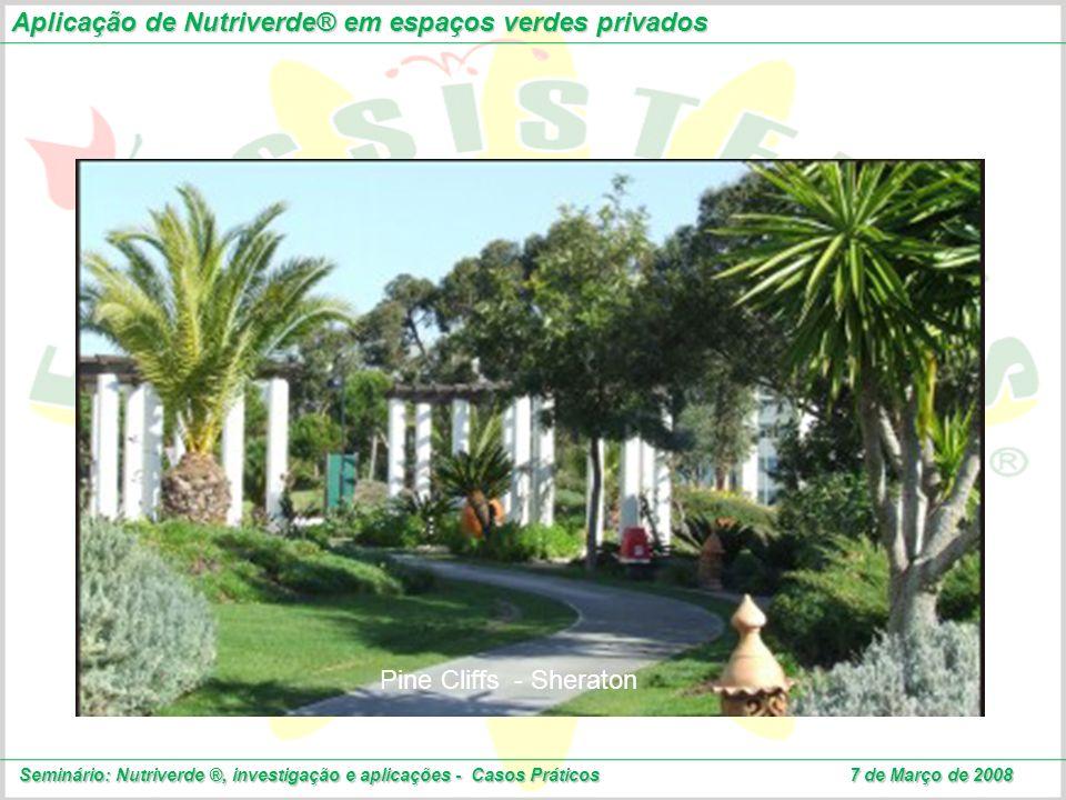 Aplicação de Nutriverde® em espaços verdes privados Seminário: Nutriverde ®, investigação e aplicações - Casos Práticos 7 de Março de 2008 Pine Cliffs