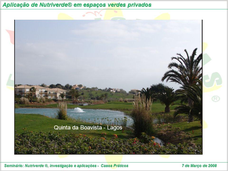 Aplicação de Nutriverde® em espaços verdes privados Seminário: Nutriverde ®, investigação e aplicações - Casos Práticos 7 de Março de 2008 Quinta da B