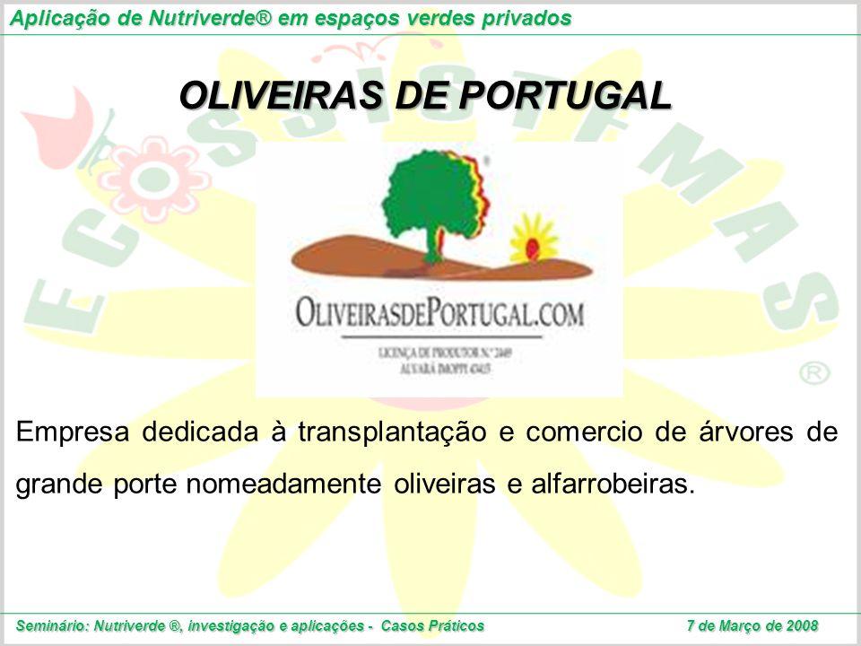 OLIVEIRAS DE PORTUGAL Empresa dedicada à transplantação e comercio de árvores de grande porte nomeadamente oliveiras e alfarrobeiras. Aplicação de Nut