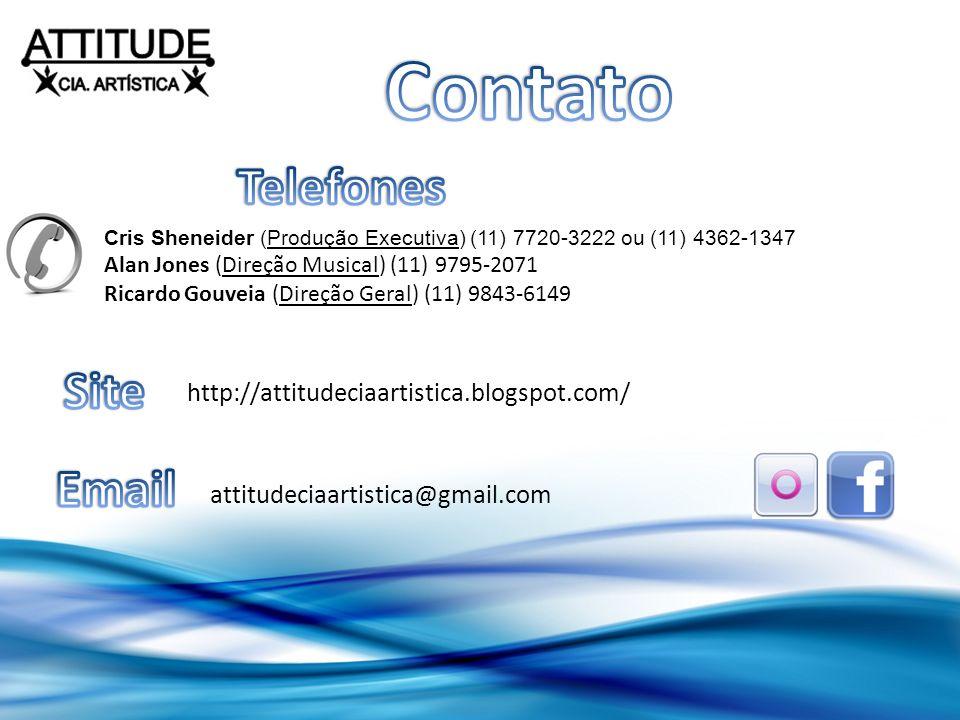 attitudeciaartistica@gmail.com http://attitudeciaartistica.blogspot.com/ Cris Sheneider (Produção Executiva) (11) 7720-3222 ou (11) 4362-1347 Alan Jon