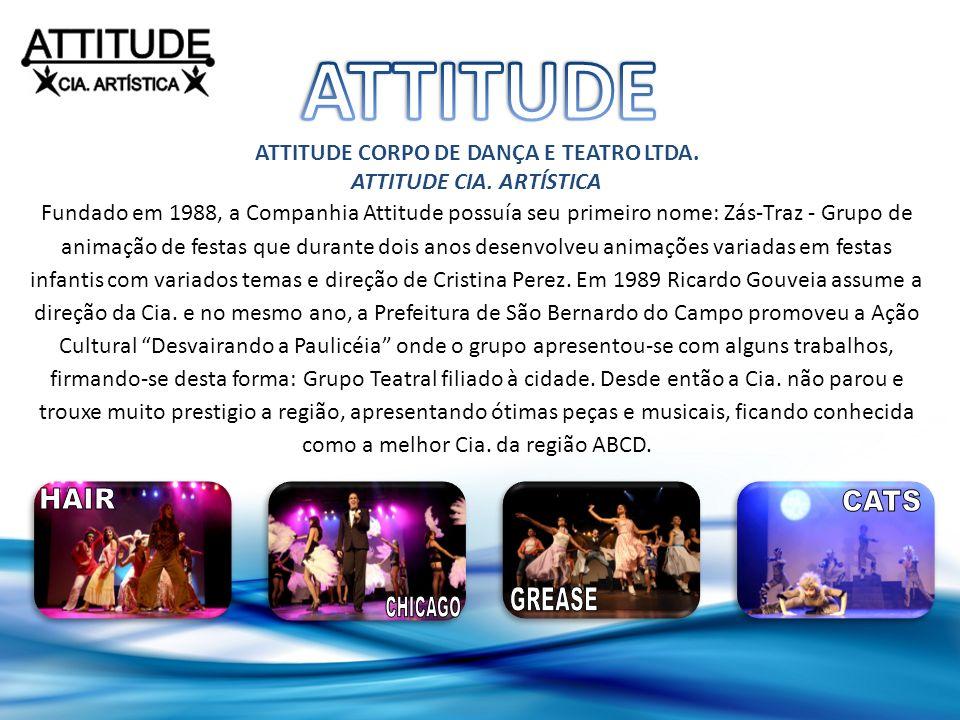 ATTITUDE CORPO DE DANÇA E TEATRO LTDA. ATTITUDE CIA. ARTÍSTICA Fundado em 1988, a Companhia Attitude possuía seu primeiro nome: Zás-Traz - Grupo de an