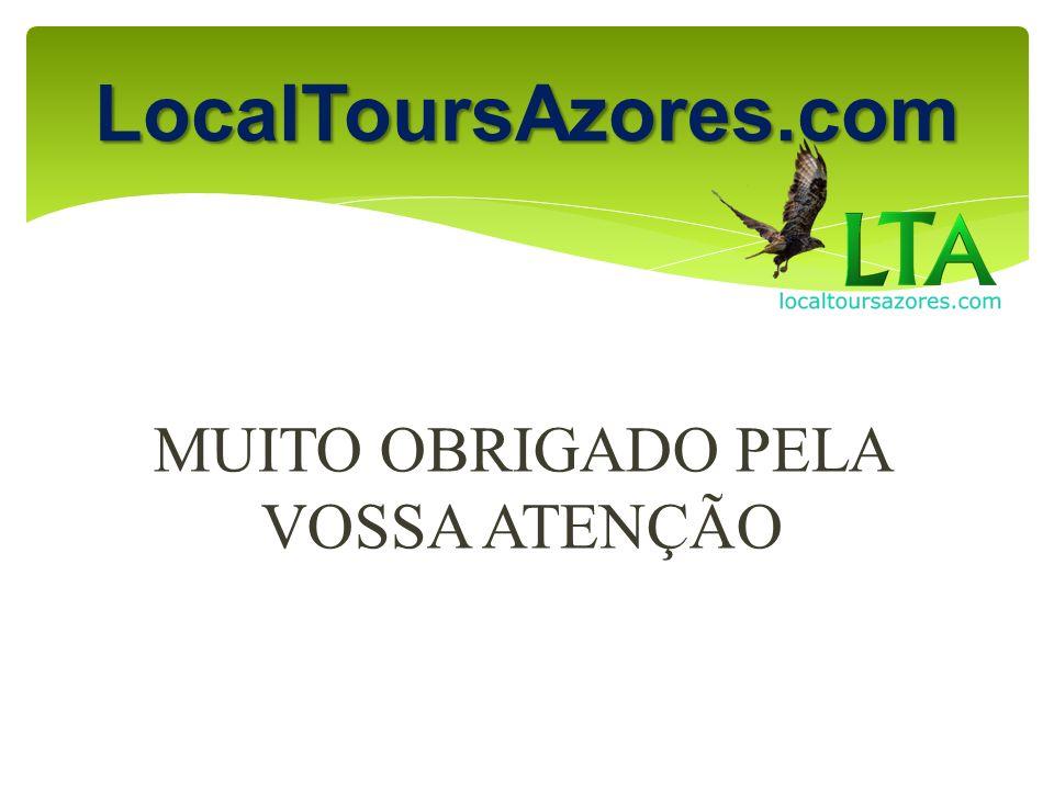 MUITO OBRIGADO PELA VOSSA ATENÇÃO LocalToursAzores.com