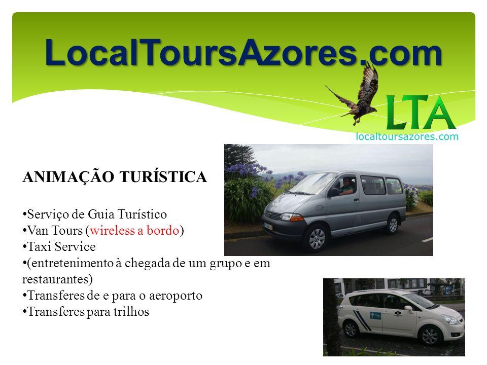 ANIMAÇÃO TURÍSTICA Serviço de Guia Turístico Van Tours (wireless a bordo) Taxi Service (entretenimento à chegada de um grupo e em restaurantes) Transf