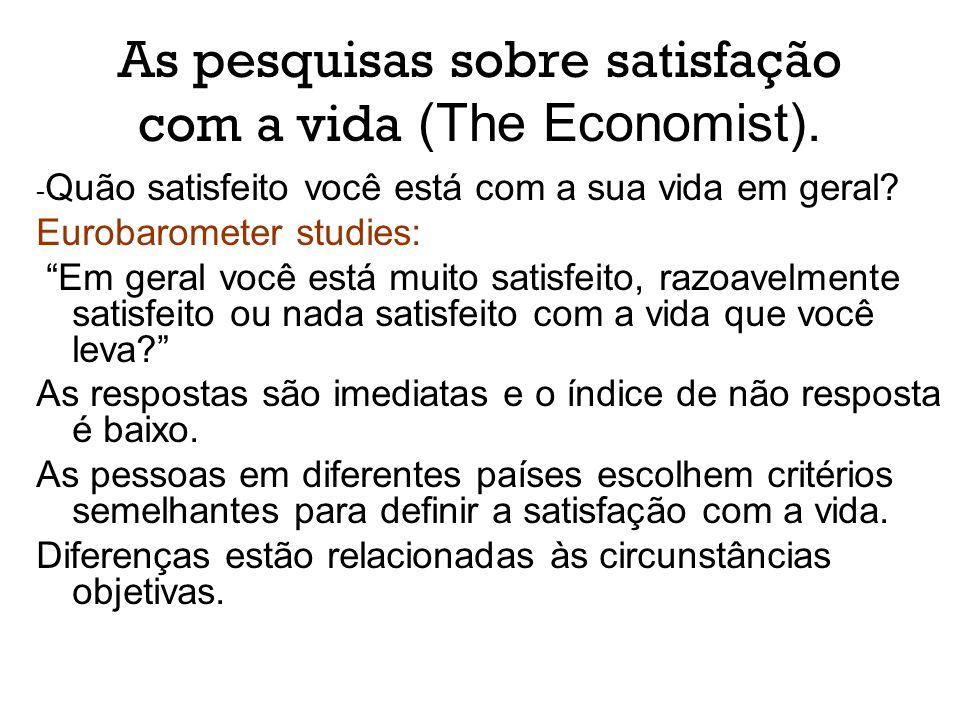 As pesquisas sobre satisfação com a vida (The Economist). - Quão satisfeito você está com a sua vida em geral? Eurobarometer studies: Em geral você es