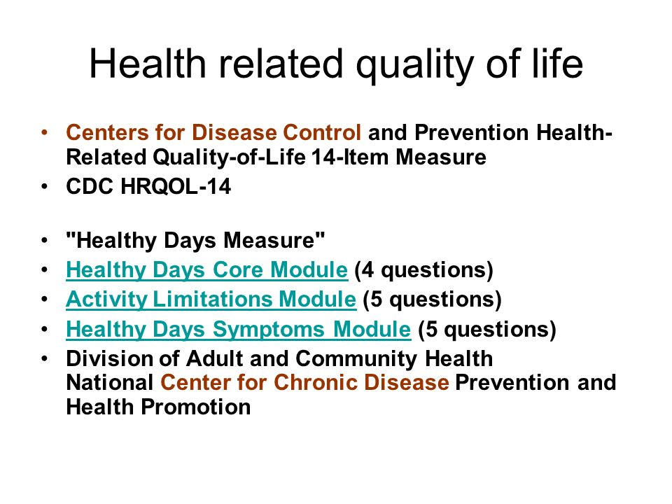 Health related quality of life Centers for Disease Control and Prevention Health- Related Quality-of-Life 14-Item Measure CDC HRQOL-14