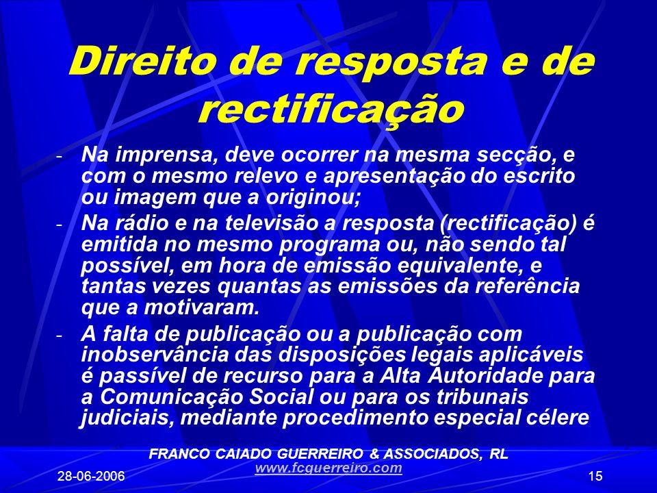 28-06-200615 Direito de resposta e de rectificação - Na imprensa, deve ocorrer na mesma secção, e com o mesmo relevo e apresentação do escrito ou imag