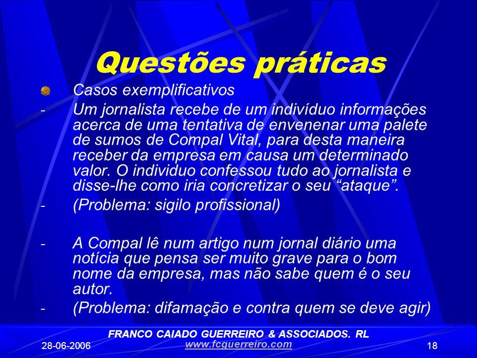 28-06-200618 Questões práticas Casos exemplificativos - Um jornalista recebe de um indivíduo informações acerca de uma tentativa de envenenar uma pale