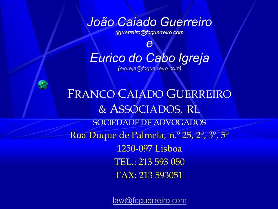 João Caiado Guerreiro (jguerreiro@fcguerreiro.com e Eurico do Cabo Igreja (eigreja@fcguerreiro.com)eigreja@fcguerreiro.com F RANCO C AIADO G UERREIRO