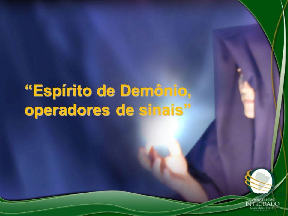 Espírito de Demônio, operadores de sinais