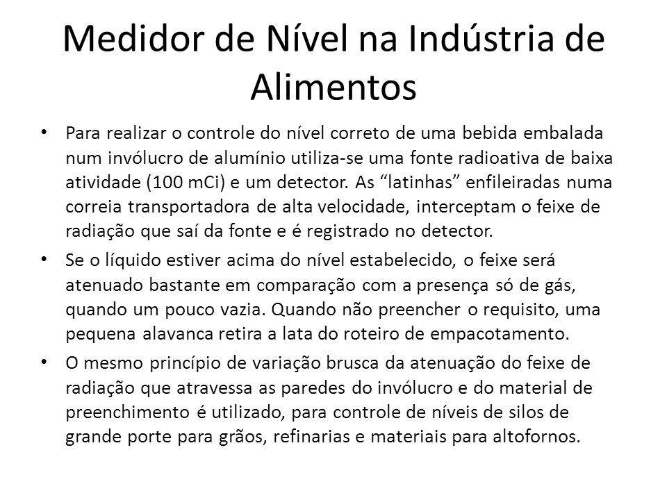 Medidor de Nível na Indústria de Alimentos Para realizar o controle do nível correto de uma bebida embalada num invólucro de alumínio utiliza-se uma f
