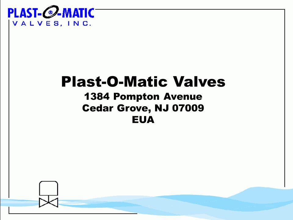 Plast-O-Matic Valves 1384 Pompton Avenue Cedar Grove, NJ 07009 EUA