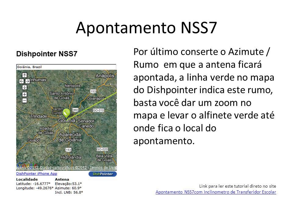 Apontamento NSS7 Por último conserte o Azimute / Rumo em que a antena ficará apontada, a linha verde no mapa do Dishpointer indica este rumo, basta vo