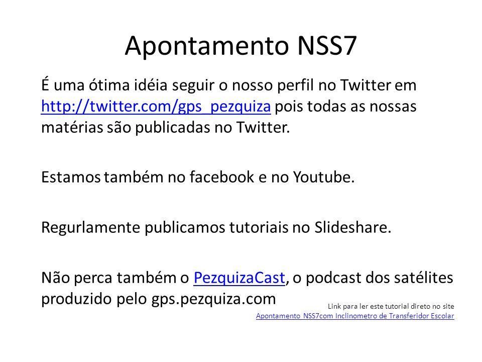 Apontamento NSS7 Link para ler este tutorial direto no site Apontamento NSS7com Inclinometro de Transferidor Escolar É uma ótima idéia seguir o nosso