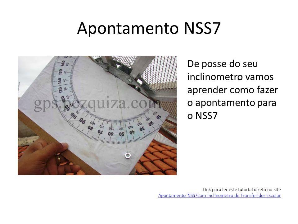 Apontamento NSS7 De posse do seu inclinometro vamos aprender como fazer o apontamento para o NSS7 Link para ler este tutorial direto no site Apontamen