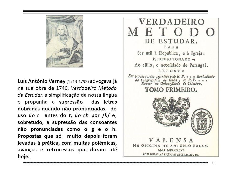 15 Orthographia ou Arte para Escrever Certo na Língua Portuguesa (1633) de Álvaro Ferreira de Vera. Pseudo-etimológico é o nome que se dá ao período e