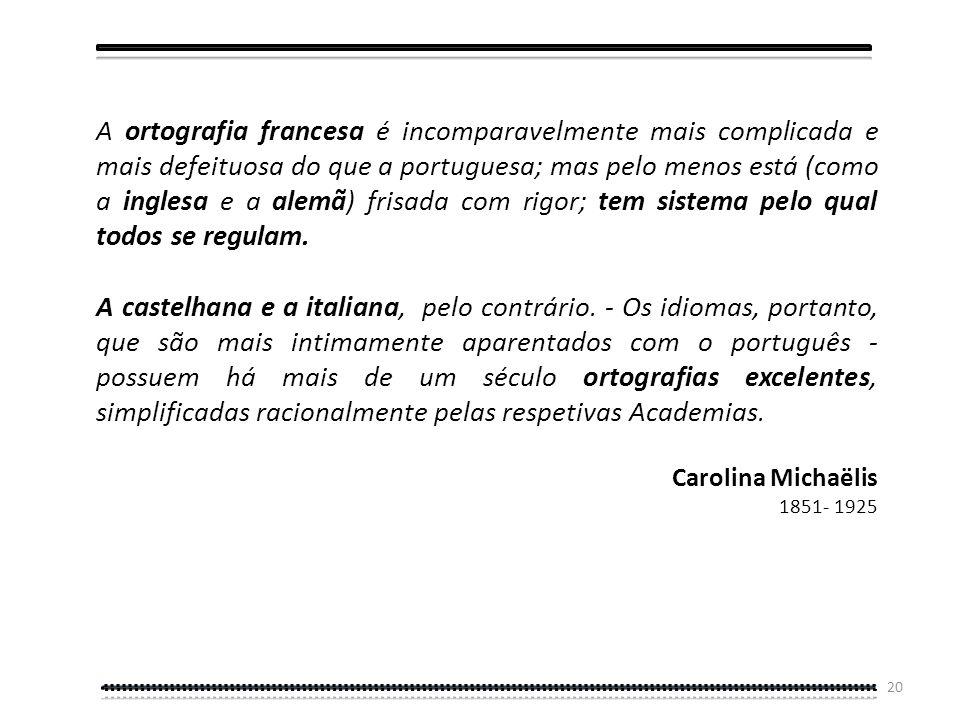19 Em vez de uma reforma radical e definitiva, como fizeram outras línguas, as doses homeopáticas no português obrigaram a que de 50 em 50 anos seja f
