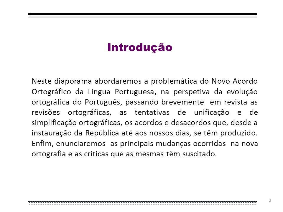 2 Sumário Introdução 1.Breve Panorâmica Histórica da Ortografia Portuguesa Primeira Etapa: a Revolução Ortográfica Republicana de 1911 Segunda Etapa: