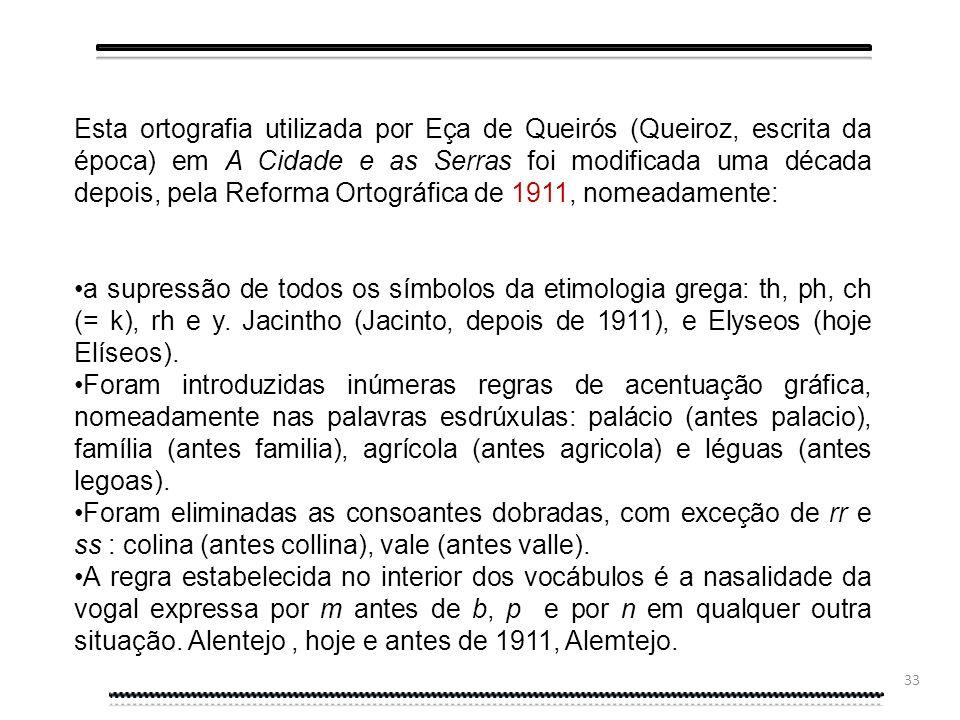 32 A CIDADE E AS SERRAS (ed.1901) Eça Queiroz O meu amigo Jacintho nasceu n'um palacio, com cento e nove contos de renda em terras de semeadura, de vi