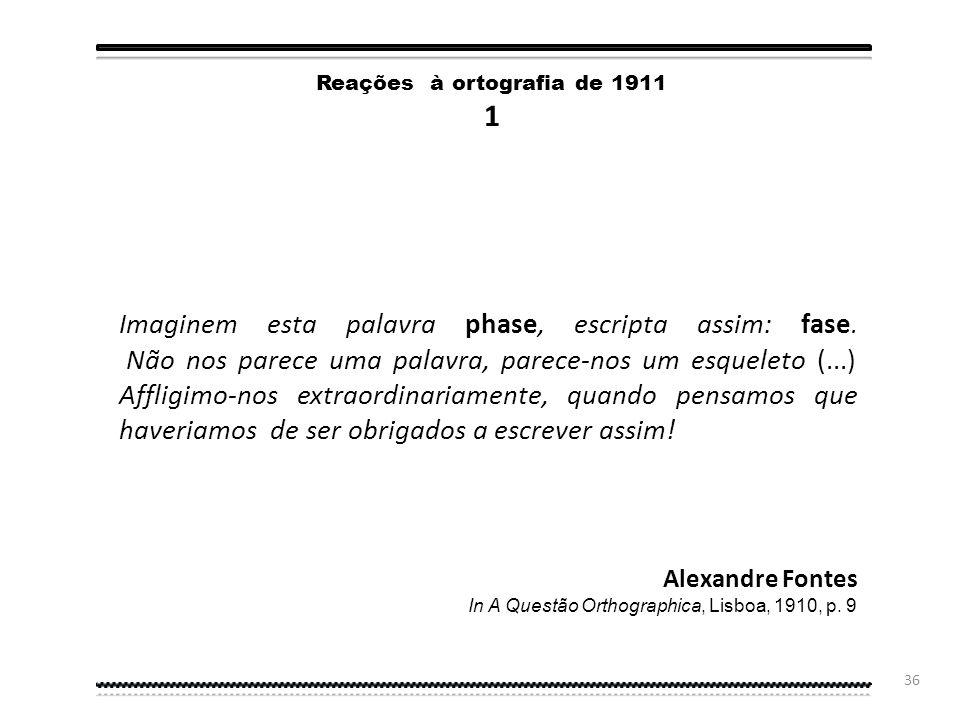 35 Esta ortografia utilizada por Eça de Queirós (Queiroz, escrita da época) em A Cidade e as Serras foi modificada em 1945, nomeadamente: A Base XXXII
