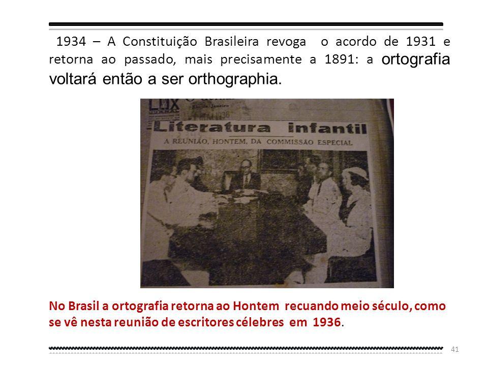 40 Ironicamente, acabariam os brasileiros com todas as oscilações entretanto verificadas, a escrever segundo orientações etimológicas ou pseudo-etimol