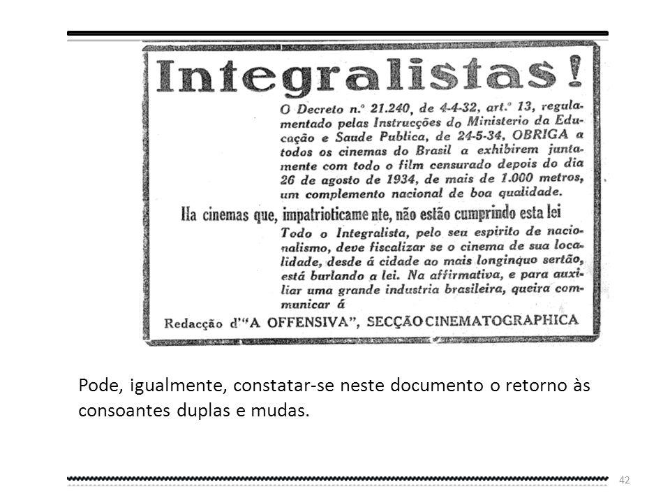 41 1934 – A Constituição Brasileira revoga o acordo de 1931 e retorna ao passado, mais precisamente a 1891: a ortografia voltará então a ser orthograp