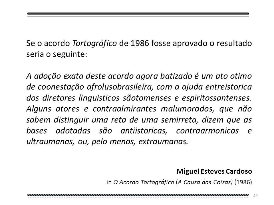 48 Em maio de 1986, o presidente do Brasil, José Sarney, promove um encontro dos países de língua oficial portuguesa, no Rio de Janeiro, para impulsio