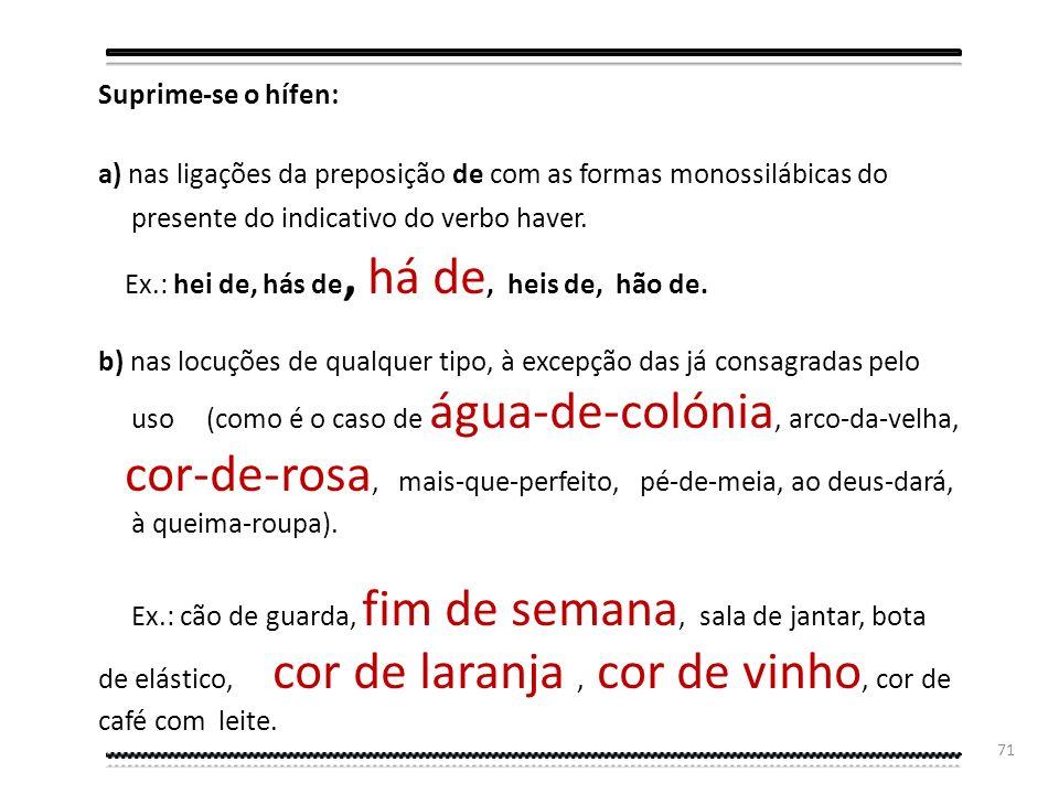 Prefixos sempre seguidos de hífen: Além, Aquém, Bem, Ex, Grã, Grão, Pós, Pré, Pró, Recém, Sem, Sota/soto,Vice/vizo - além-mar, além-túmulo; – aquém-fr