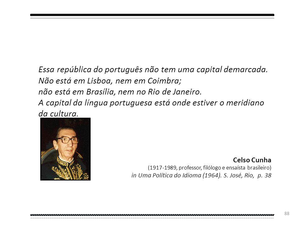 87 Se é verdade que a língua portuguesa é um património, está bem longe de ser uma arca frigorífica ou, muito menos, um fóssil. Francisco Álvaro Gomes