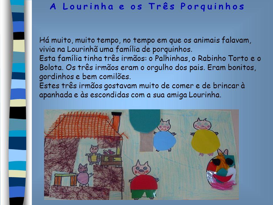 Há muito, muito tempo, no tempo em que os animais falavam, vivia na Lourinhã uma família de porquinhos. Esta família tinha três irmãos: o Palhinhas, o