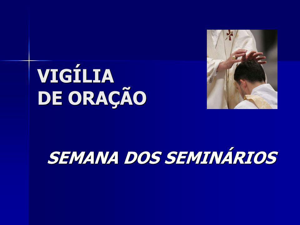 VIGÍLIA DE ORAÇÃO SEMANA DOS SEMINÁRIOS