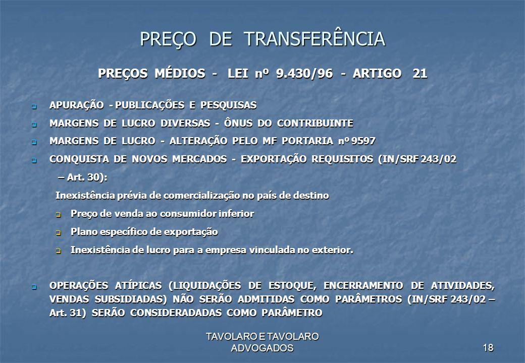 TAVOLARO E TAVOLARO ADVOGADOS18 PREÇO DE TRANSFERÊNCIA PREÇOS MÉDIOS - LEI nº 9.430/96 - ARTIGO 21 APURAÇÃO - PUBLICAÇÕES E PESQUISAS APURAÇÃO - PUBLI