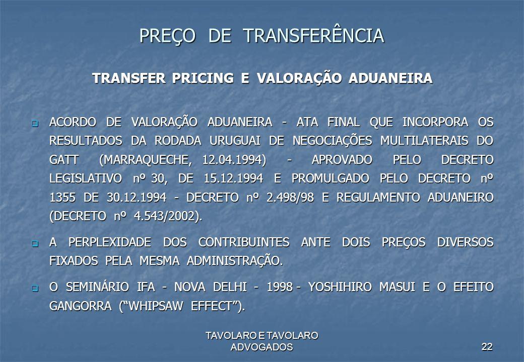 TAVOLARO E TAVOLARO ADVOGADOS22 PREÇO DE TRANSFERÊNCIA TRANSFER PRICING E VALORAÇÃO ADUANEIRA ACORDO DE VALORAÇÃO ADUANEIRA - ATA FINAL QUE INCORPORA