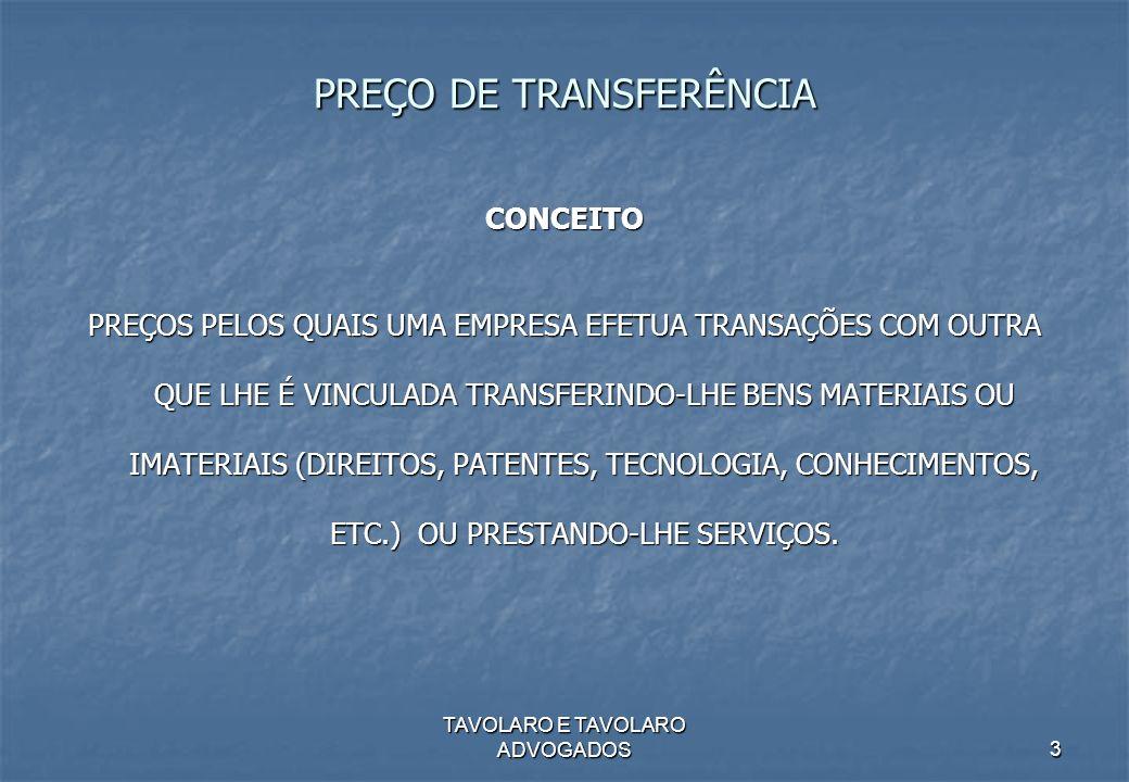 TAVOLARO E TAVOLARO ADVOGADOS3 PREÇO DE TRANSFERÊNCIA CONCEITO PREÇOS PELOS QUAIS UMA EMPRESA EFETUA TRANSAÇÕES COM OUTRA QUE LHE É VINCULADA TRANSFER