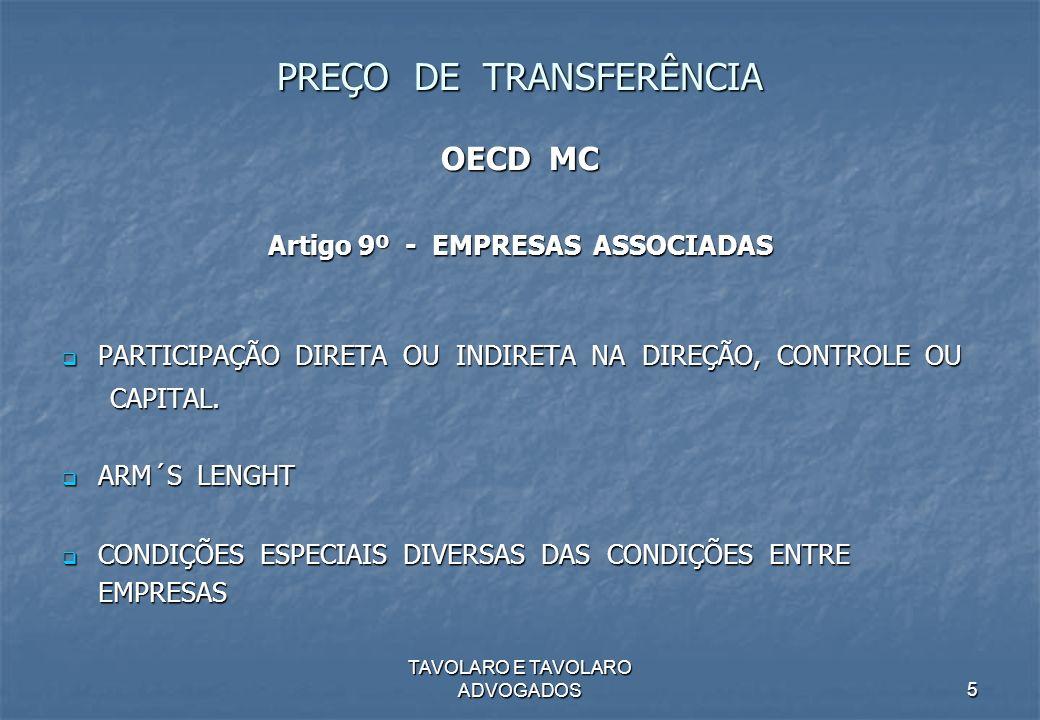 TAVOLARO E TAVOLARO ADVOGADOS5 PREÇO DE TRANSFERÊNCIA OECD MC Artigo 9º - EMPRESAS ASSOCIADAS PARTICIPAÇÃO DIRETA OU INDIRETA NA DIREÇÃO, CONTROLE OU