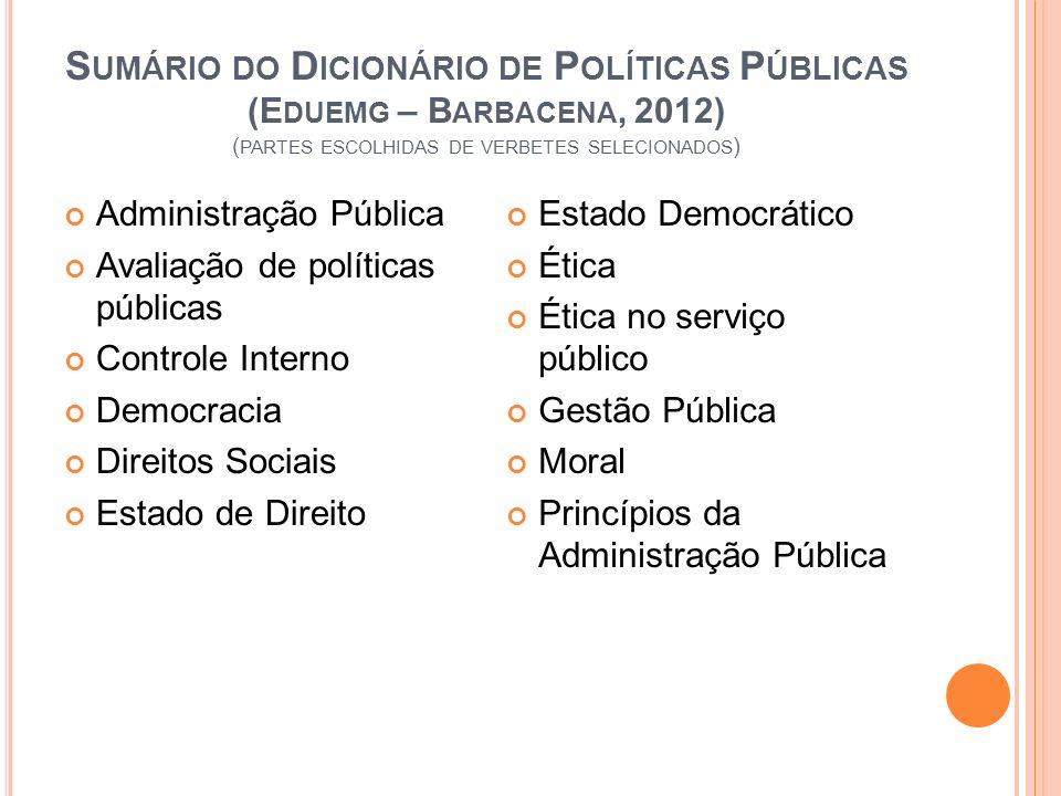 S UMÁRIO DO D ICIONÁRIO DE P OLÍTICAS P ÚBLICAS (E DUEMG – B ARBACENA, 2012) ( PARTES ESCOLHIDAS DE VERBETES SELECIONADOS ) Administração Pública Aval