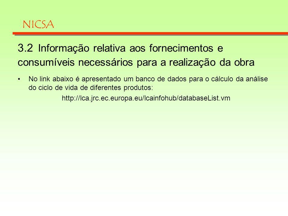 No link abaixo é apresentado um banco de dados para o cálculo da análise do ciclo de vida de diferentes produtos: http://lca.jrc.ec.europa.eu/lcainfoh