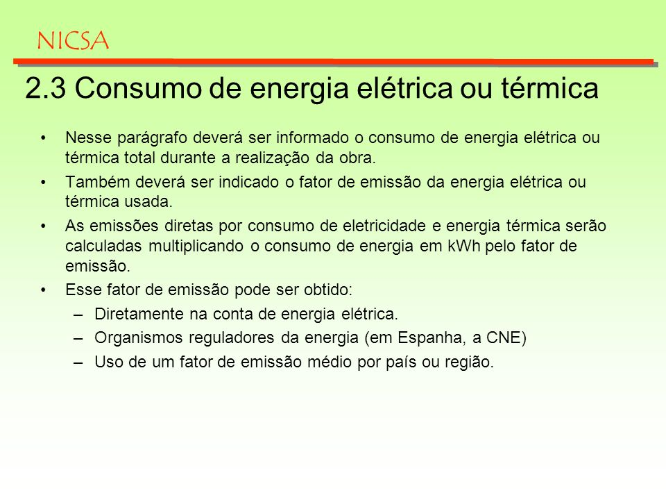 2.3 Consumo de energia elétrica ou térmica Nesse parágrafo deverá ser informado o consumo de energia elétrica ou térmica total durante a realização da